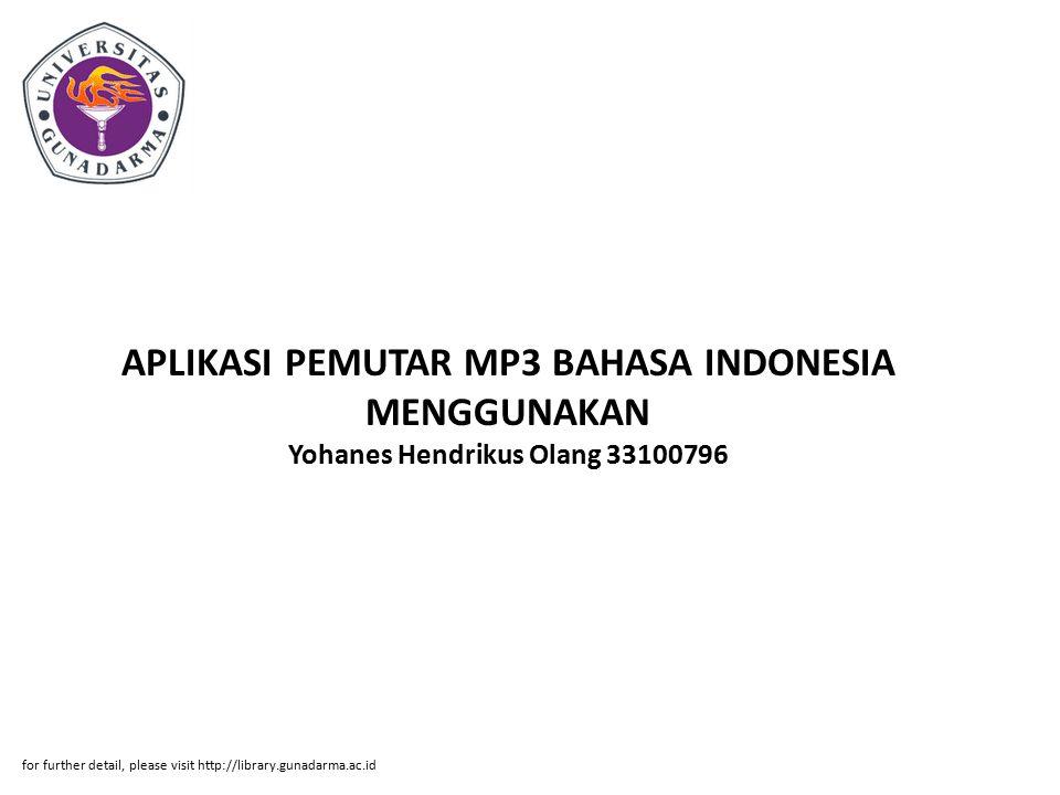 APLIKASI PEMUTAR MP3 BAHASA INDONESIA MENGGUNAKAN Yohanes Hendrikus Olang 33100796