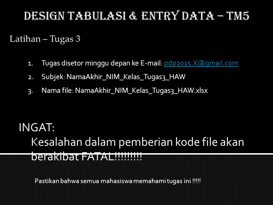 DESIGN TABULASI & ENTRY DATA – TM5