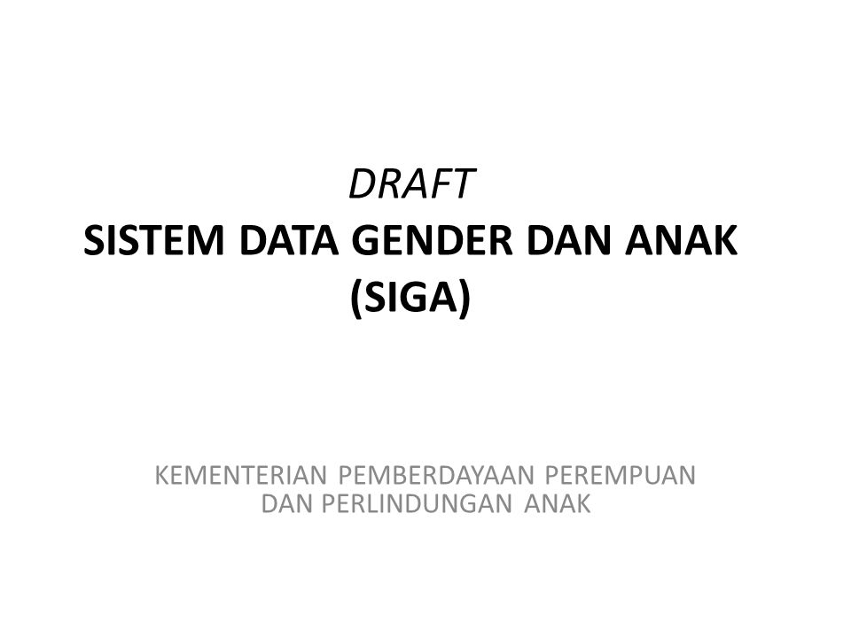 DRAFT SISTEM DATA GENDER DAN ANAK (SIGA)