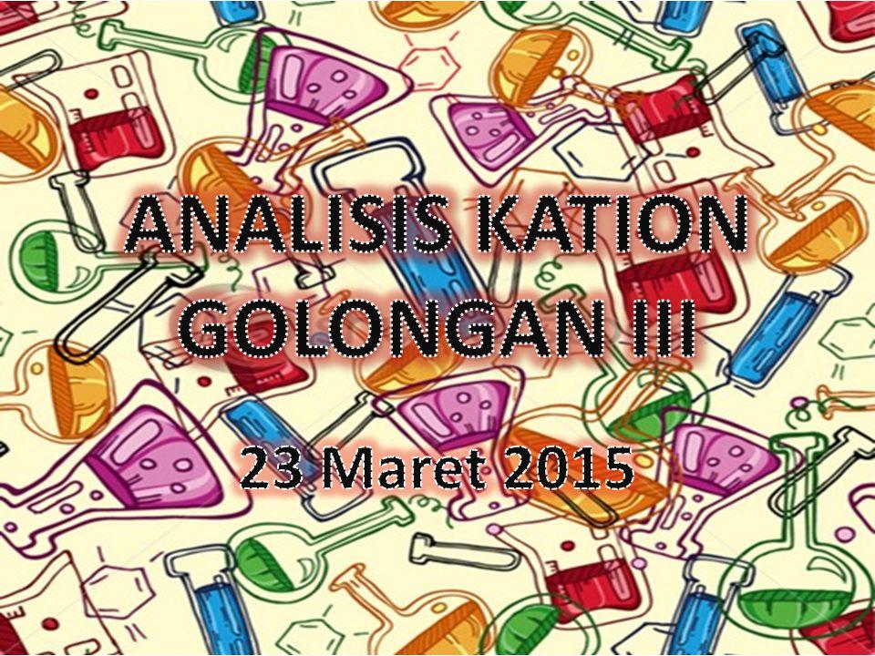 ANALISIS KATION GOLONGAN III