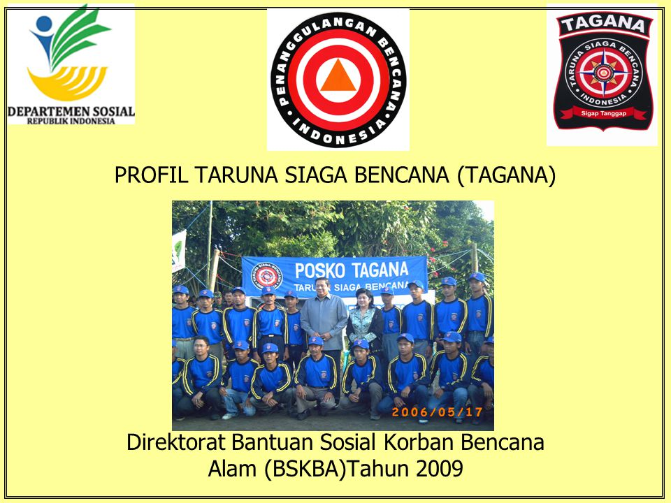 PROFIL TARUNA SIAGA BENCANA (TAGANA)