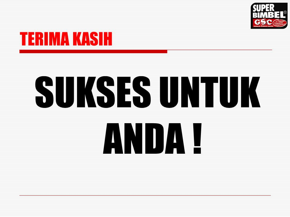 TERIMA KASIH SUKSES UNTUK ANDA !