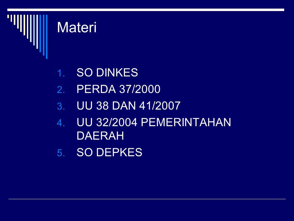 Materi SO DINKES PERDA 37/2000 UU 38 DAN 41/2007