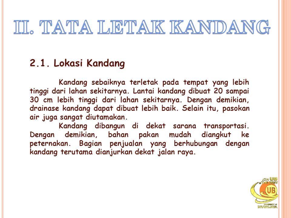 II. TATA LETAK KANDANG 2.1. Lokasi Kandang