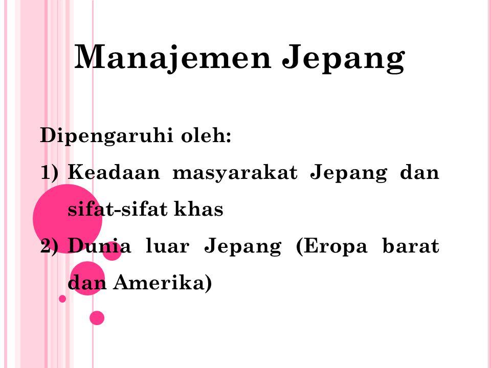 Manajemen Jepang Dipengaruhi oleh: