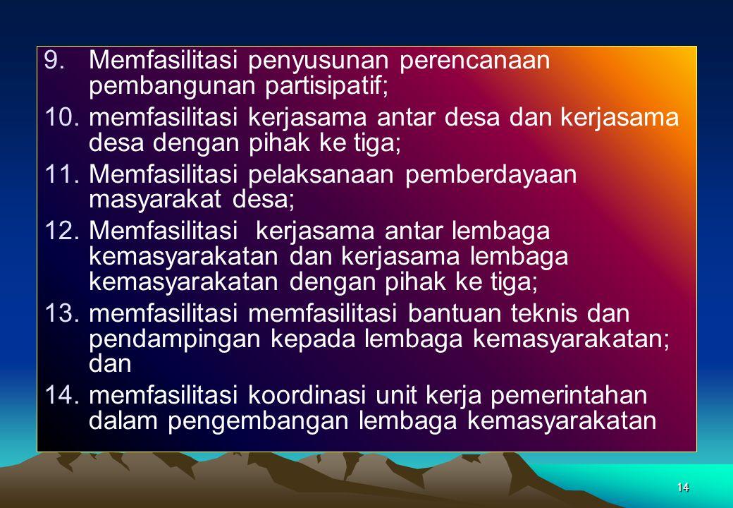 Memfasilitasi penyusunan perencanaan pembangunan partisipatif;