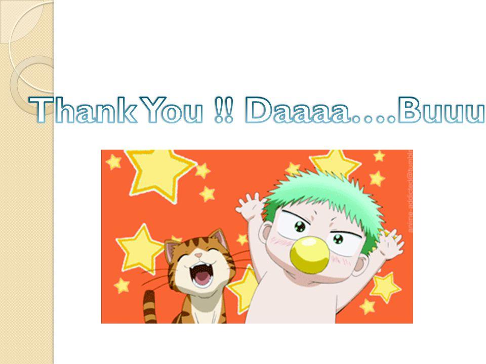Thank You !! Daaaa….Buuu