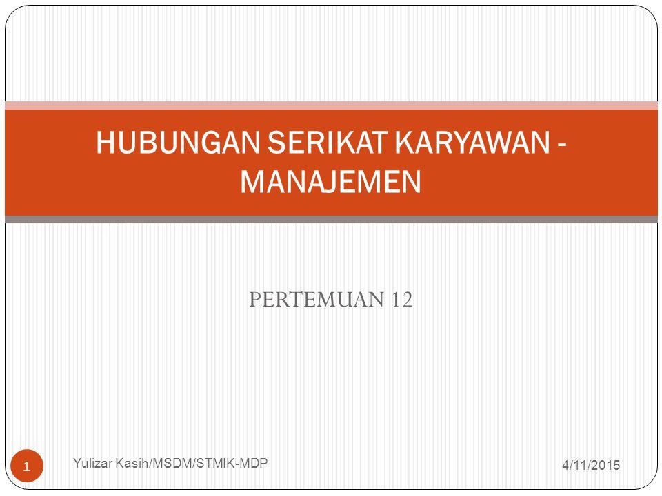 HUBUNGAN SERIKAT KARYAWAN - MANAJEMEN