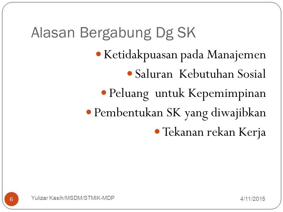 Alasan Bergabung Dg SK Ketidakpuasan pada Manajemen