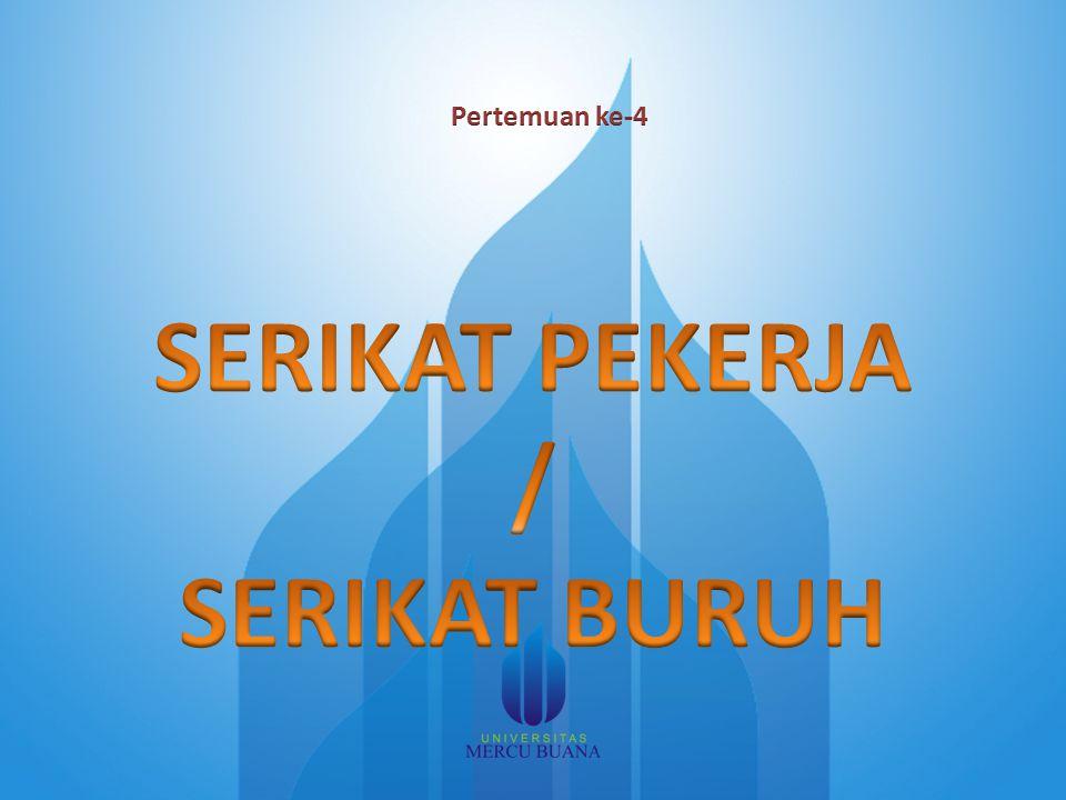 SERIKAT PEKERJA / SERIKAT BURUH