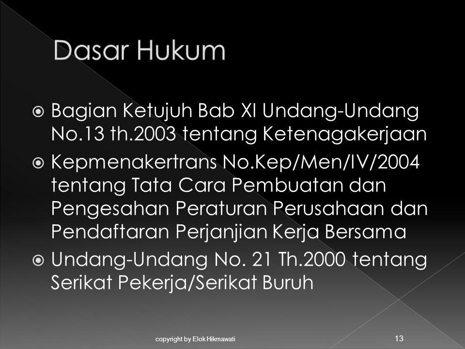 Dasar Hukum Bagian Ketujuh Bab XI Undang-Undang No.13 th.2003 tentang Ketenagakerjaan.