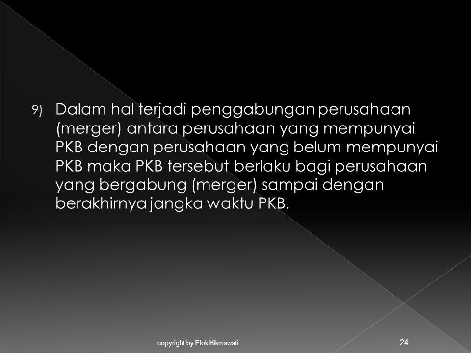 Dalam hal terjadi penggabungan perusahaan (merger) antara perusahaan yang mempunyai PKB dengan perusahaan yang belum mempunyai PKB maka PKB tersebut berlaku bagi perusahaan yang bergabung (merger) sampai dengan berakhirnya jangka waktu PKB.