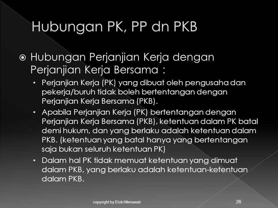 Hubungan PK, PP dn PKB Hubungan Perjanjian Kerja dengan Perjanjian Kerja Bersama :