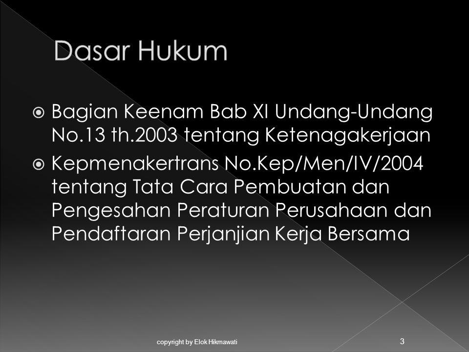 Dasar Hukum Bagian Keenam Bab XI Undang-Undang No.13 th.2003 tentang Ketenagakerjaan.