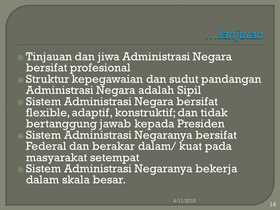 …lanjutan Tinjauan dan jiwa Administrasi Negara bersifat profesional