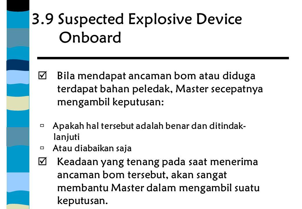 3.9 Suspected Explosive Device Onboard