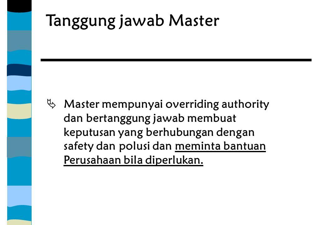 Tanggung jawab Master Master mempunyai overriding authority