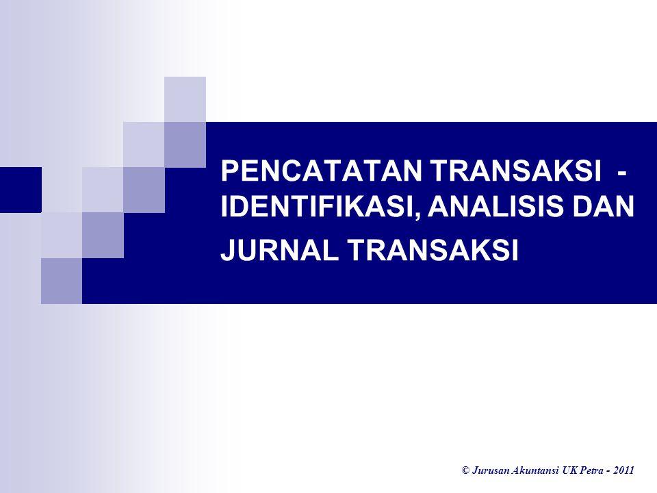 PENCATATAN TRANSAKSI - IDENTIFIKASI, ANALISIS DAN JURNAL TRANSAKSI