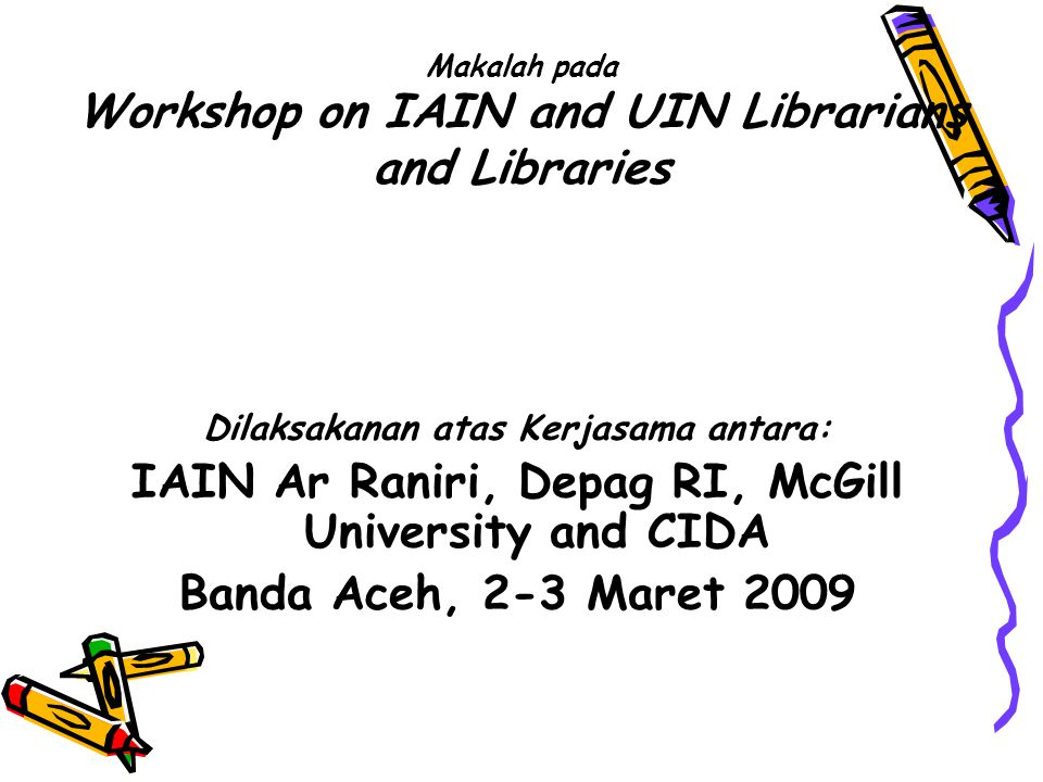 Makalah pada Workshop on IAIN and UIN Librarians and Libraries