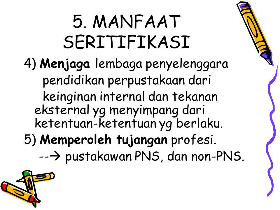 5. MANFAAT SERITIFIKASI 4) Menjaga lembaga penyelenggara