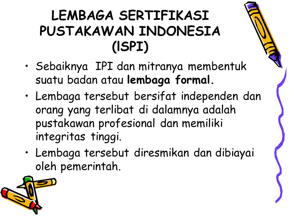 LEMBAGA SERTIFIKASI PUSTAKAWAN INDONESIA (lSPI)