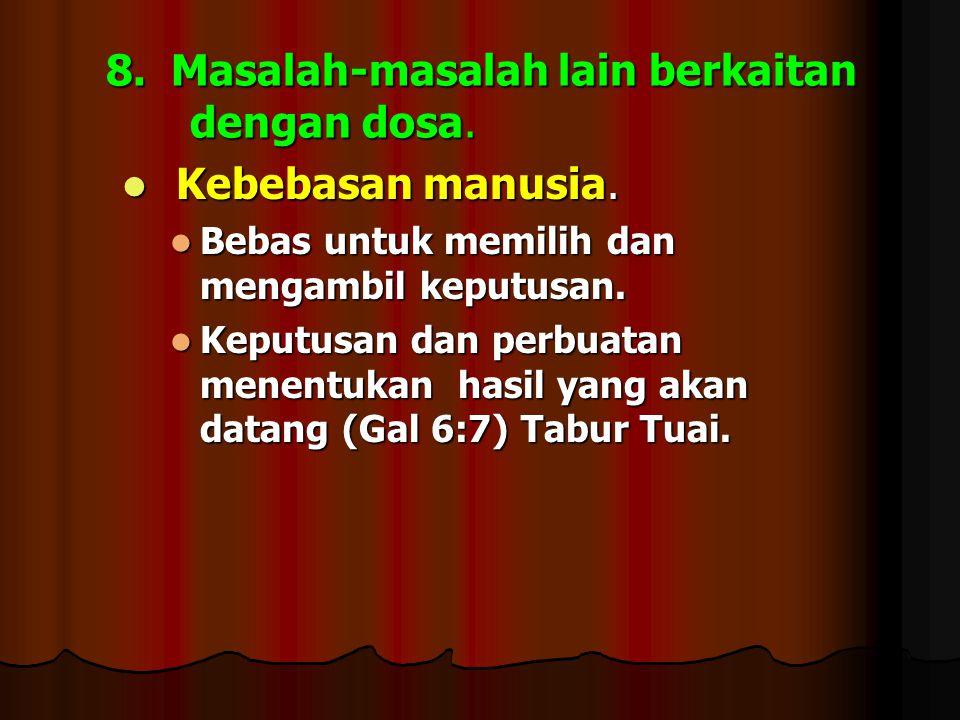 8. Masalah-masalah lain berkaitan dengan dosa.