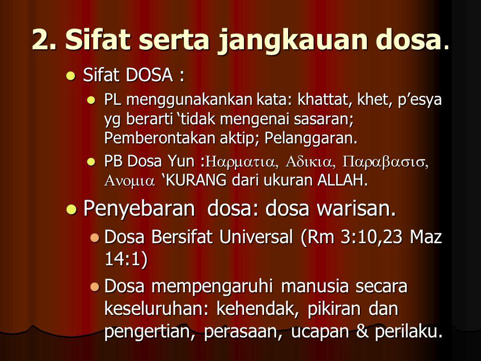 2. Sifat serta jangkauan dosa.