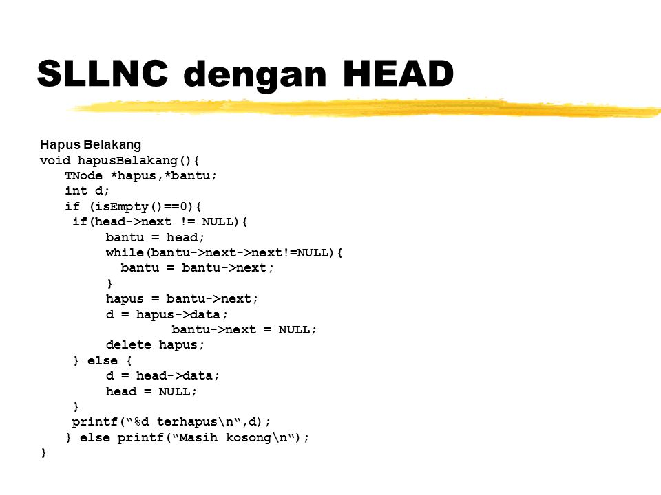 SLLNC dengan HEAD Hapus Belakang void hapusBelakang(){