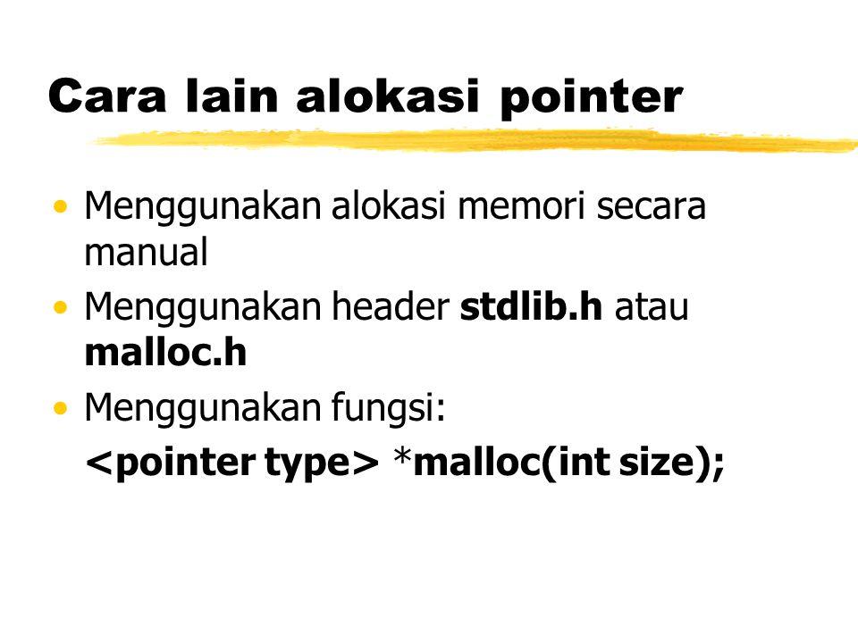 Cara lain alokasi pointer