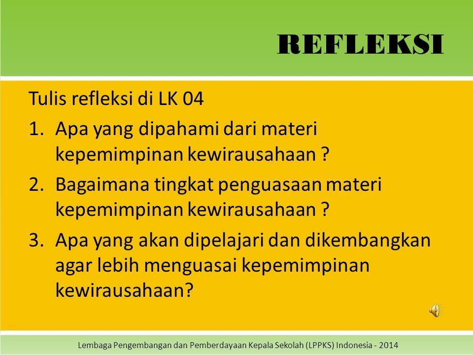REFLEKSI Tulis refleksi di LK 04
