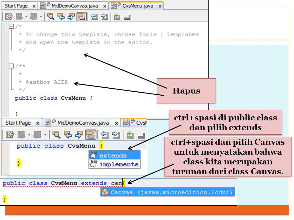 ctrl+spasi di public class dan pilih extends