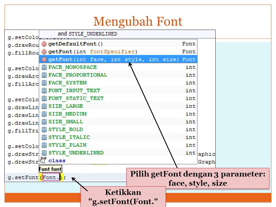 Mengubah Font Pilih getFont dengan 3 parameter: face, style, size