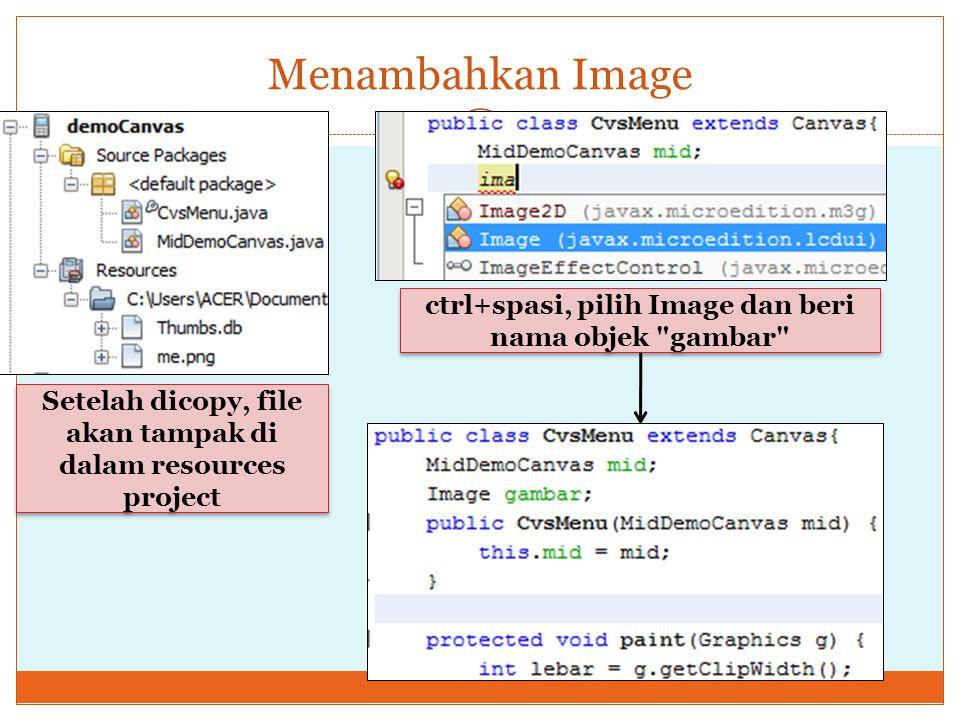 Menambahkan Image ctrl+spasi, pilih Image dan beri nama objek gambar