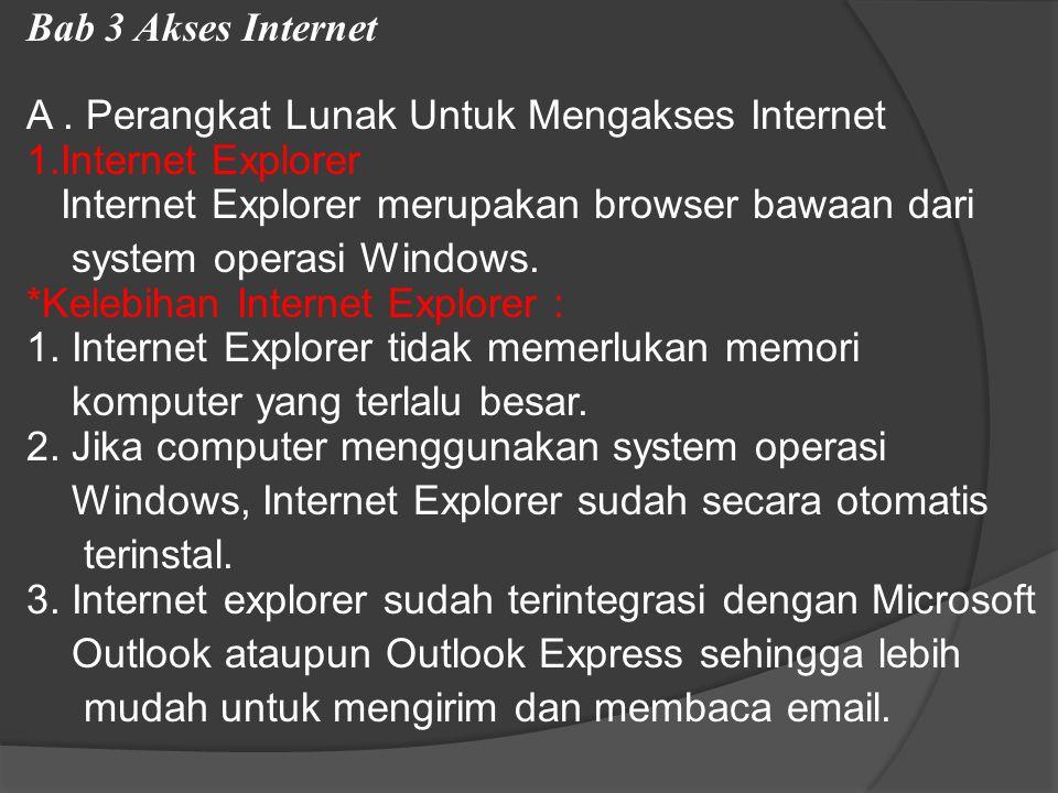 Bab 3 Akses Internet A. Perangkat Lunak Untuk Mengakses Internet 1