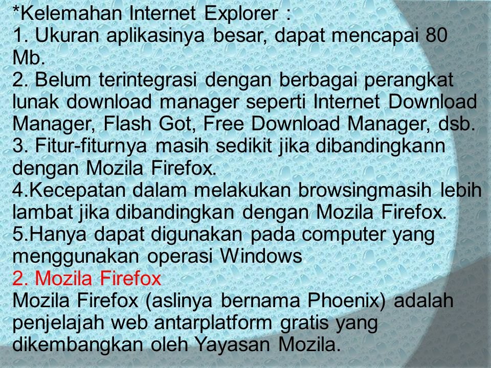 Kelemahan Internet Explorer : 1