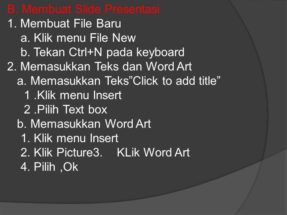 B. Membuat Slide Presentasi 1. Membuat File Baru a