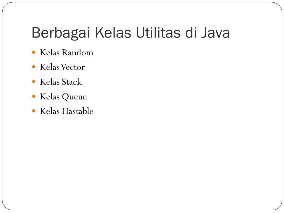 Berbagai Kelas Utilitas di Java