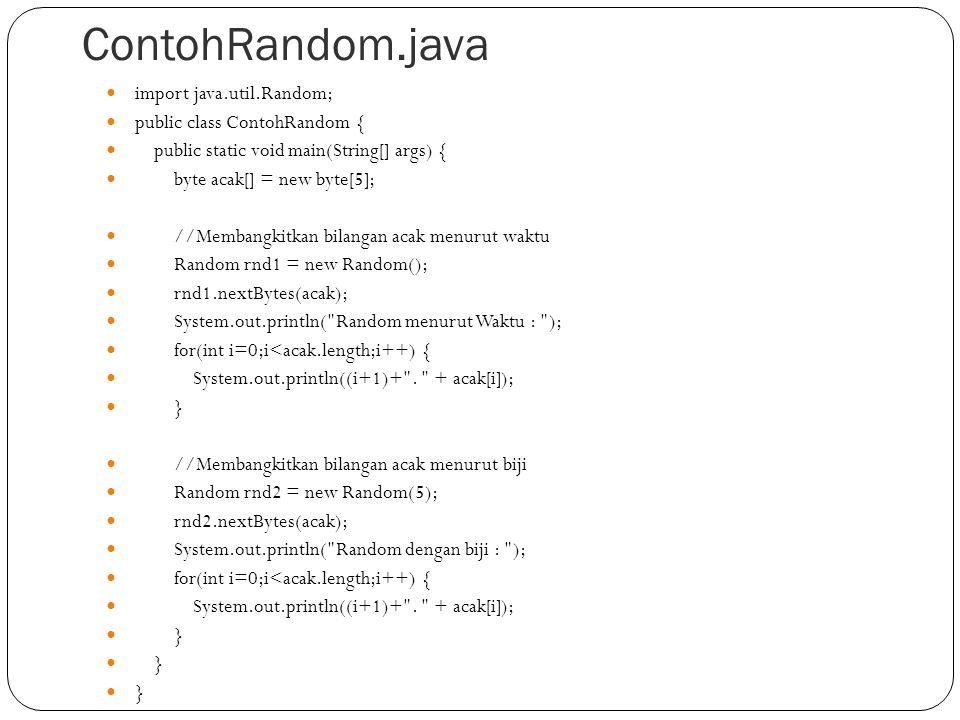 ContohRandom.java import java.util.Random; public class ContohRandom {