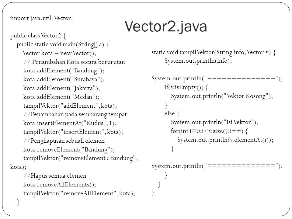 Vector2.java import java.util.Vector; public class Vector2 {