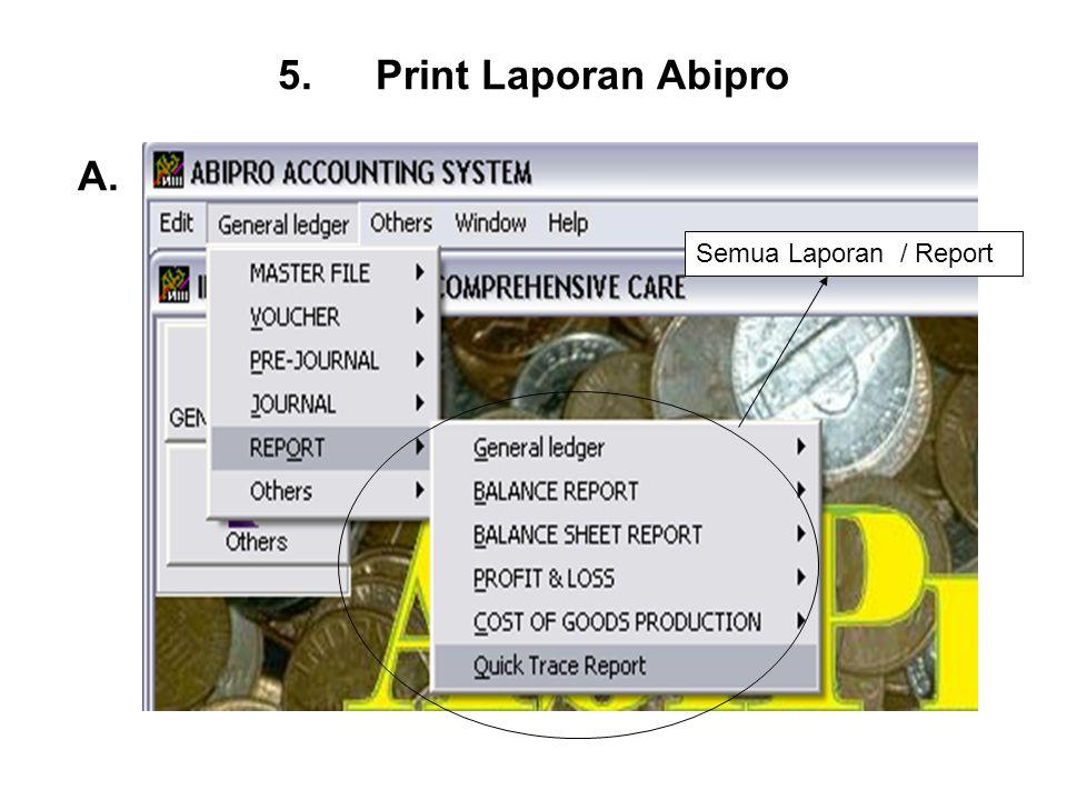 Print Laporan Abipro A. Semua Laporan / Report