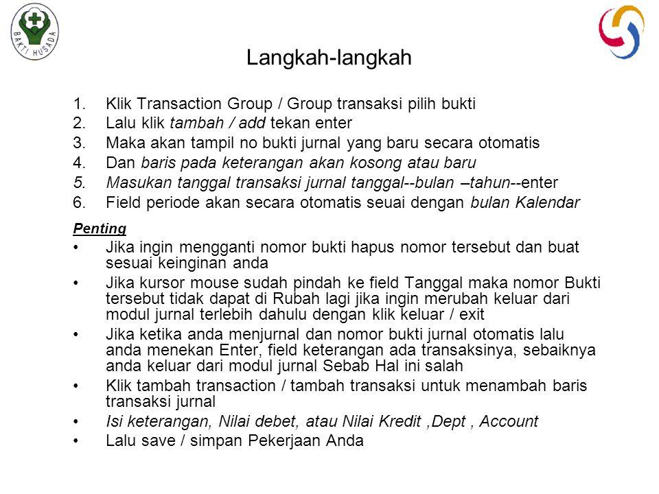 Langkah-langkah Klik Transaction Group / Group transaksi pilih bukti