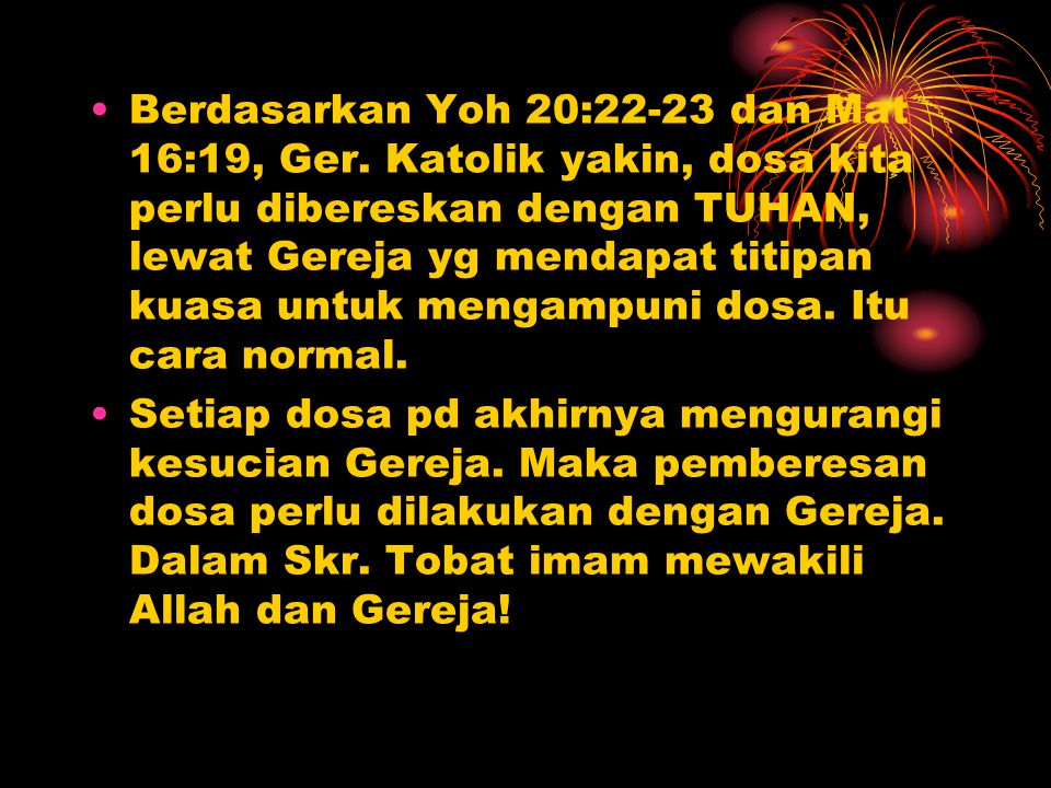 Berdasarkan Yoh 20:22-23 dan Mat 16:19, Ger