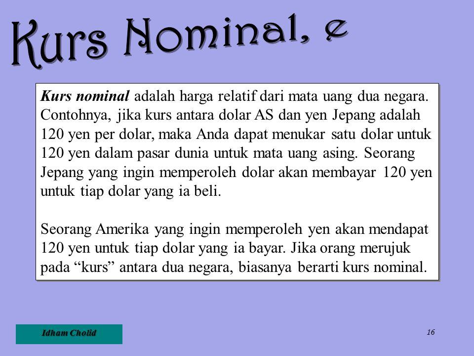 Kurs Nominal, e Kurs nominal adalah harga relatif dari mata uang dua negara.