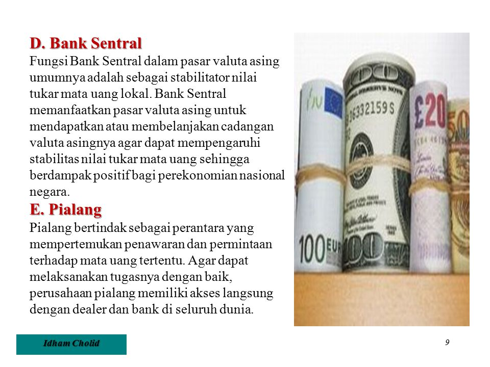 D. Bank Sentral E. Pialang
