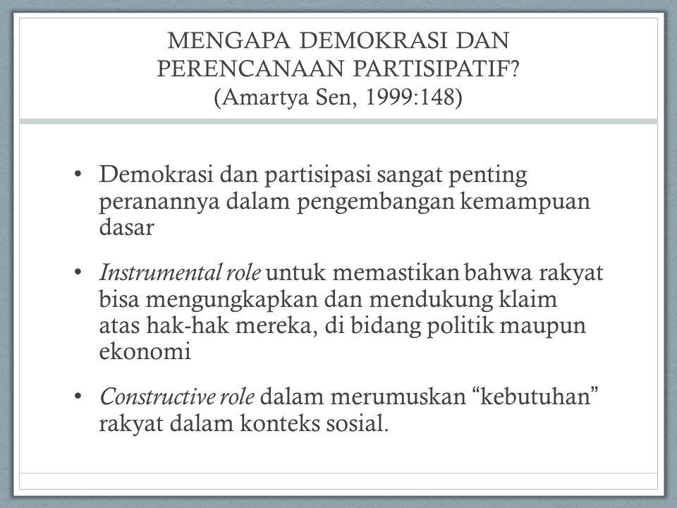 MENGAPA DEMOKRASI DAN PERENCANAAN PARTISIPATIF (Amartya Sen, 1999:148)