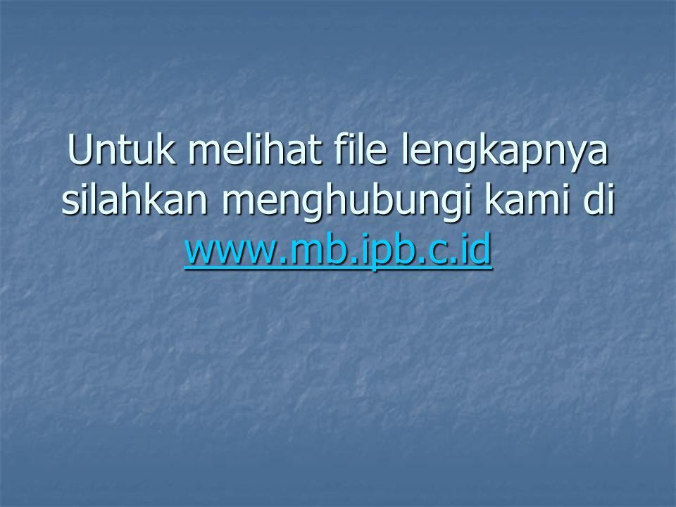 Untuk melihat file lengkapnya silahkan menghubungi kami di www.mb.ipb.c.id