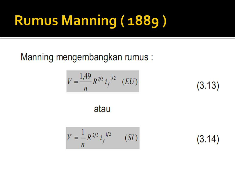 Rumus Manning ( 1889 )
