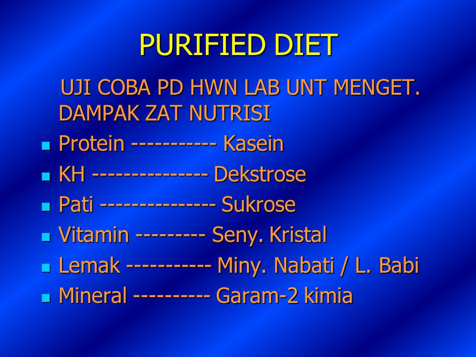 PURIFIED DIET UJI COBA PD HWN LAB UNT MENGET. DAMPAK ZAT NUTRISI
