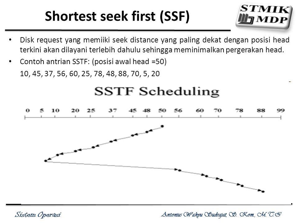 Shortest seek first (SSF)