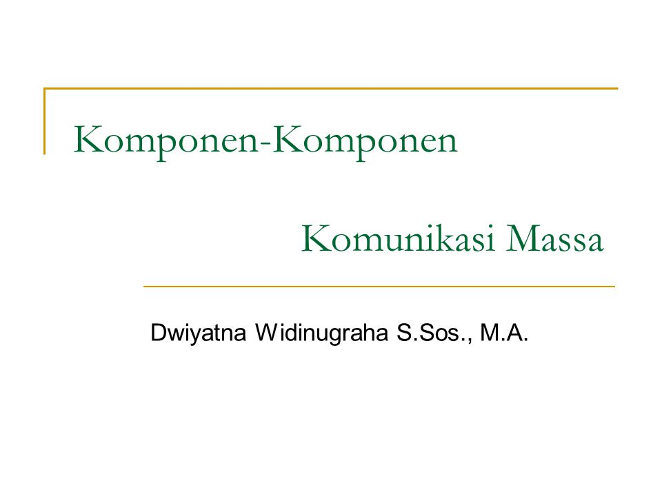 Komponen-Komponen Komunikasi Massa